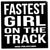 FASTEST GIRL ON THE TRACK