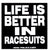 Life is better in Racesuits