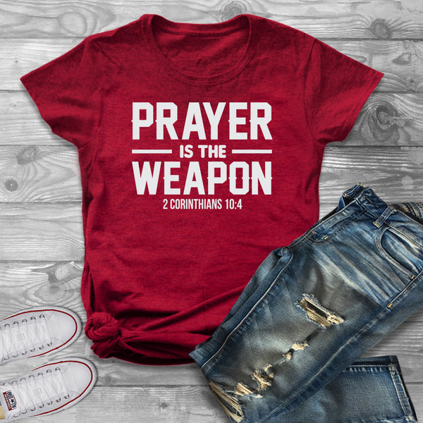 Prayer is The Weapon Shirt