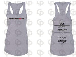 """If It Doesn't Challenge You....."" Women's Tank"