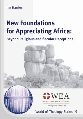 New Foundations for Appreciating Africa: Beyond Religious and Secular Deceptions