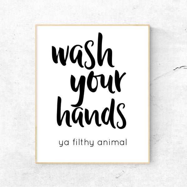 Wash Your Hands Ya Filthy Animal Bathroom Wall Art Print