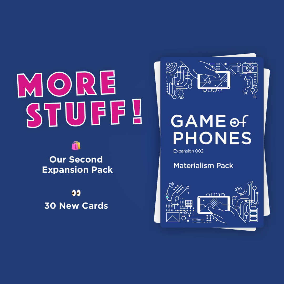 Game of Phones Expansion 002 - Materialism Pack