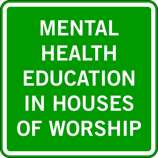 MENTAL HEALTH EDUCATION IN HOUSES OF WORSHIP