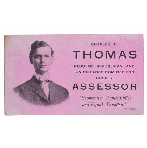 Charles E. Thomas. Regular Republican and Union Labor Nominee for County Assessor.