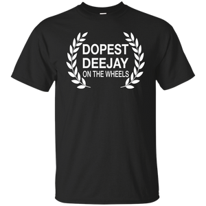 DOPEST DJ ON THE WHEELS T-Shirt