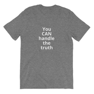 "Unisex stretch t-shirt (with ""You CAN handle the truth"" on back)"