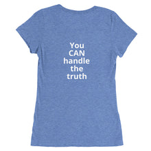 "Load image into Gallery viewer, Ladies' stretch cotton t-shirt (with ""You CAN handle the truth"" on back)"