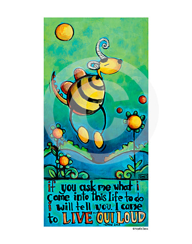 Live out Loud Silly bee monster version