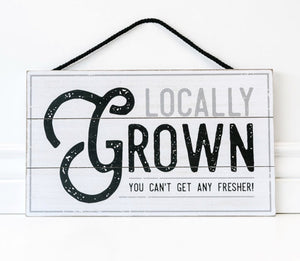 Locally Grown Wood Sign