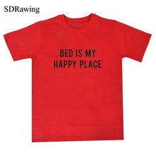 Load image into Gallery viewer, Bed is My Happy Place Tees