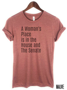 mauve tee, bella+canvas shirt, a womans place, in the house and senate