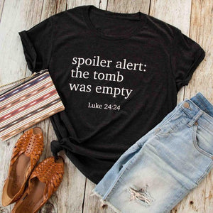 Spoiler alert the tomb was empty t-shirt
