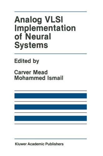 Analog Vlsi Implementation Of Neural Systems (The Springer International Series In Engineering And Computer Science)