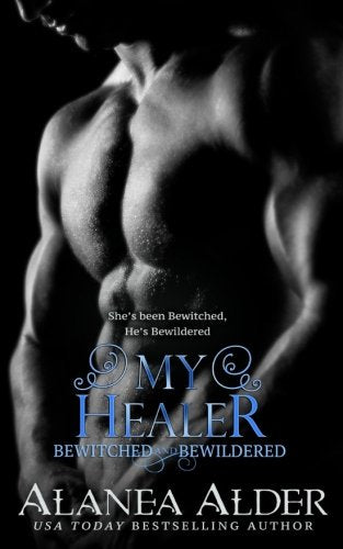 My Healer (Bewitched And Bewildered) (Volume 3)
