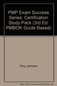 Pmp Exam Success Series: Certification Study Pack (3Rd Ed. Pmbok Guide Based)