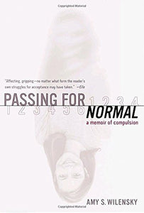 Passing For Normal: A Memoir Of Compulsion