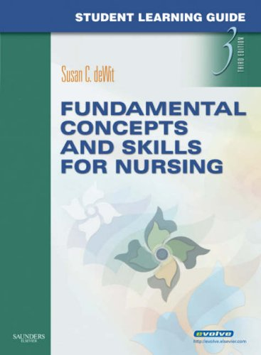 Student Learning Guide For Fundamental Concepts And Skills For Nursing, 3E