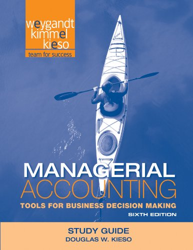 Study Guide To Accompany Managerial Accounting: Tools For Business Decision Making, 6E