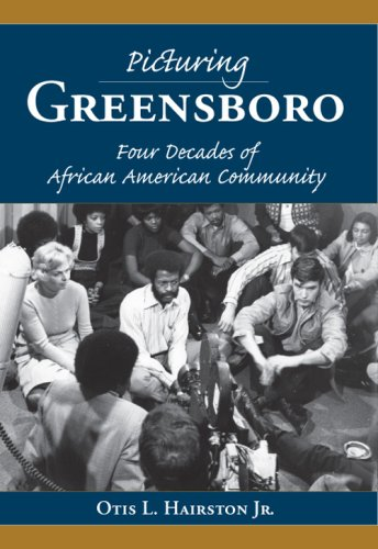 Picturing Greensboro: Four Decades Of African American Community (Vintage Images)