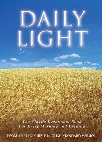 Daily Light On The Daily Path (From The Holy Bible, English Standard Version): The Classic Devotional Book For Every Morning And Evening In The Very Words Of Scripture