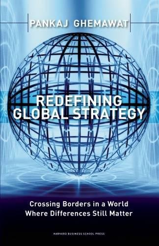 Redefining Global Strategy: Crossing Borders In A World Where Differences Still Matter