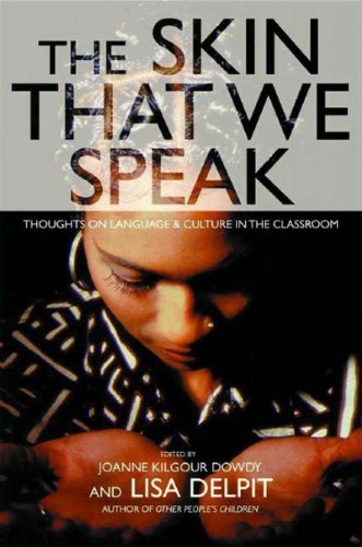 The Skin That We Speak : Thoughts On Language And Culture In The Classroom