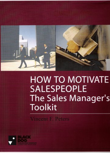 How To Motivate Salespeople-The Sales Manager'S Toolkit