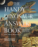 The Handy Dinosaur Answer Book (The Handy Answer Book Series)