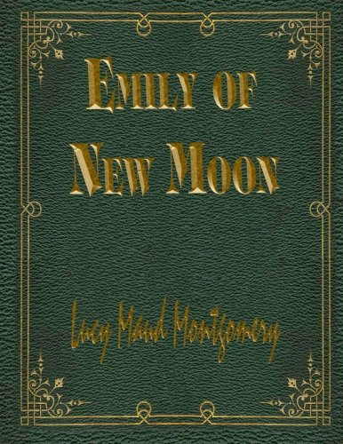 Emily Of New Moon: Emily #1