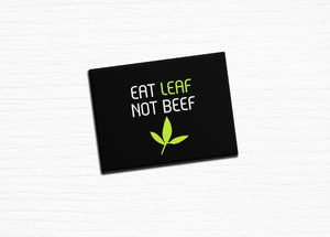 "Vegan Vegetarian Fridge Magnet ""Eat Leaf Not Beef"" Black 2.5x3.5"