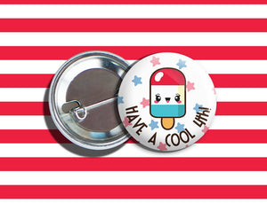 "Kawaii 4th of July Popsicle Vegan Veggie Vegetarian Pinback Button Pin 1.75"" ""Have A Cool 4th!"""