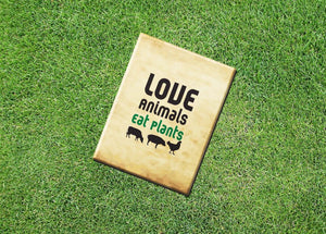 "Vegan Vegetarian Fridge Magnet ""Love Animals Eat Plants"" Tan 2.5x3.5"