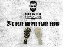 Load image into Gallery viewer, The Sexy As Hell 24K Boar Bristle Beard Brush