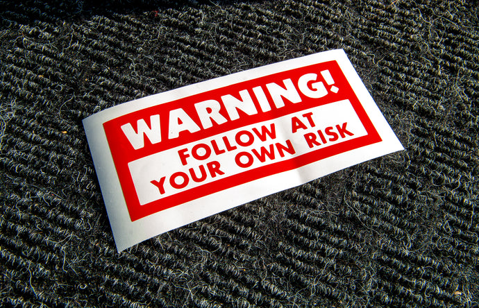 Warning! Follow at Your Own Risk - STICKER