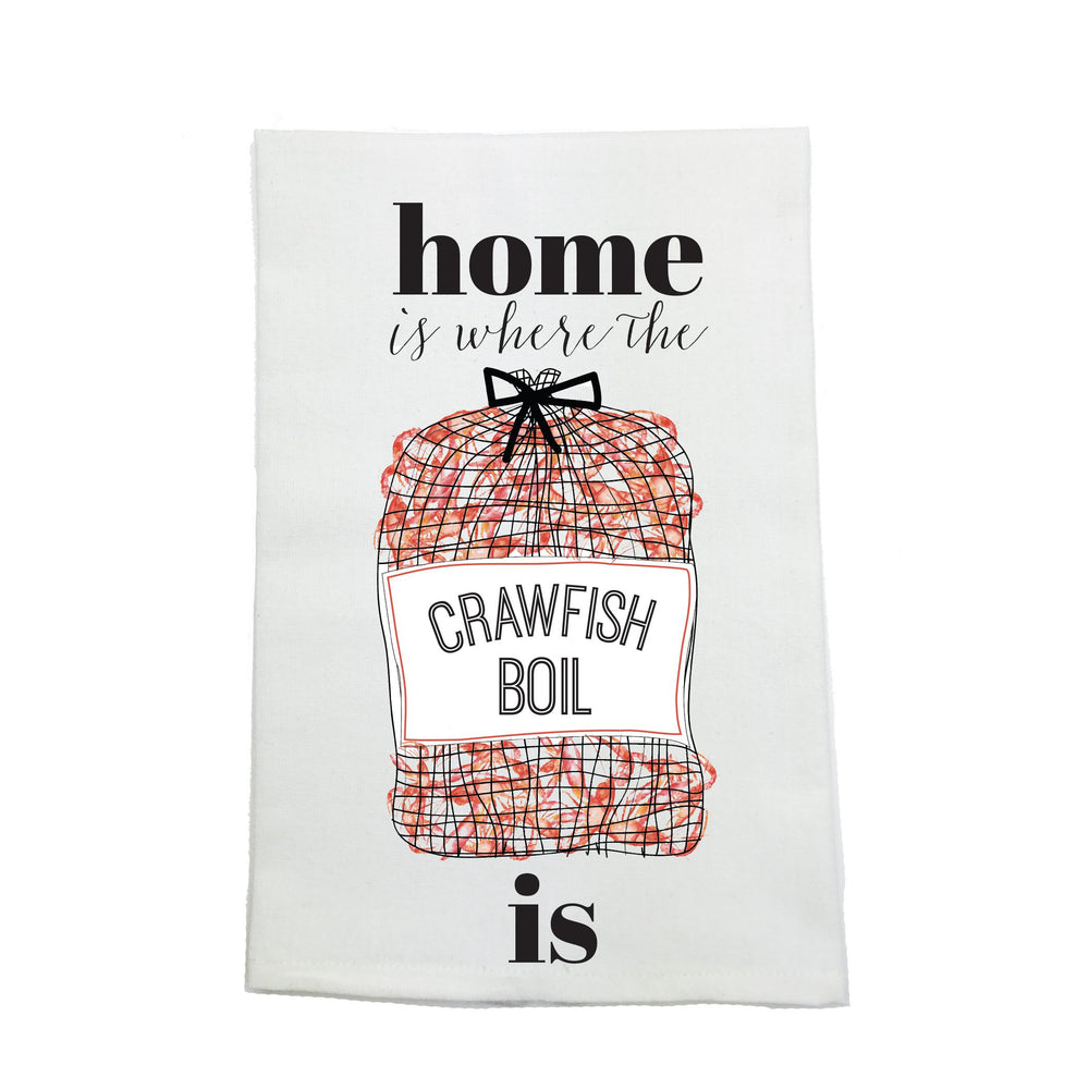 """Home Is Where the Crawfish Boil Is"" Kitchen Towel"