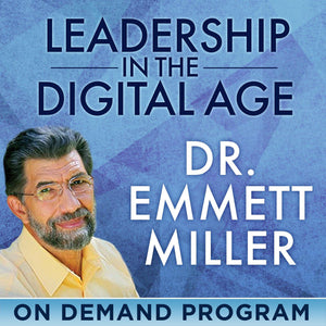 Leadership in the Digital Age – How to Transform Your World with Emmett Miller