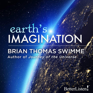 Earth's Imagination with Brian Thomas Swimme