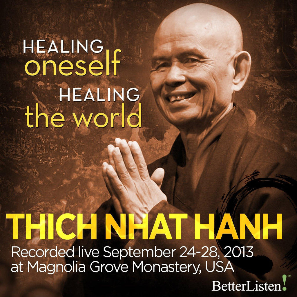 Healing Oneself Healing the World with Thich Nhat Hanh and Friends- Complete Set Audio Program Parallax Press - BetterListen!