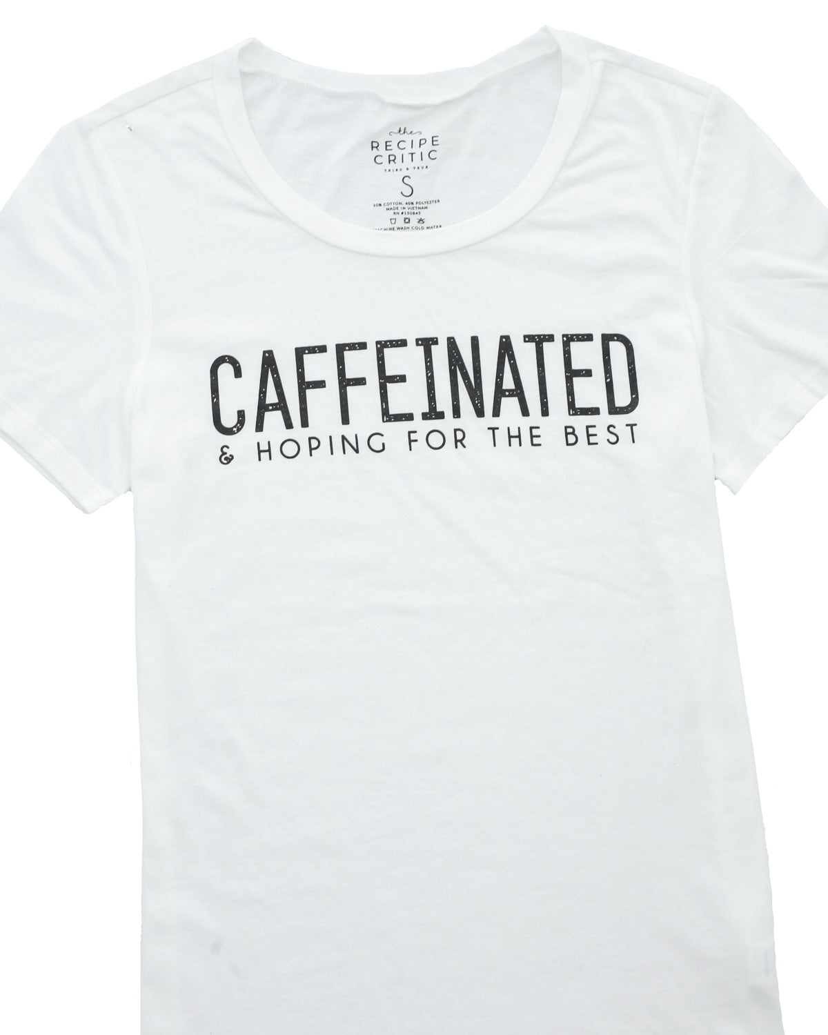 Caffeinated & Hoping for the Best Tee