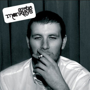 Arctic Monkeys - Whatever People Say I  Am Thats What I Am