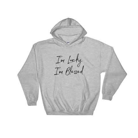 I'm Lucky I'm Blessed Unisex Hoodie