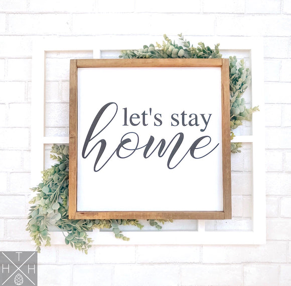 Handmade wood sign, home decor, gift, custom sign, home, home sign, living room decor, living room sign, let's stay home, let's stay home sign