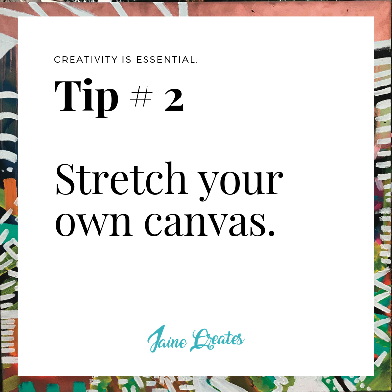 Art Tip #2 - Stretch Canvas