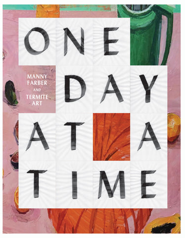 One Day at a Time: Manny Farber and Termite Art Catalogue