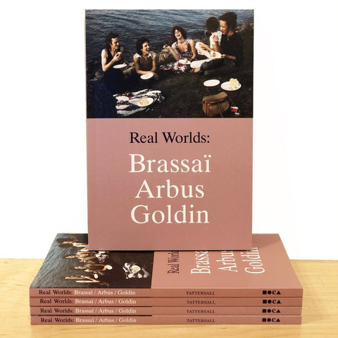 Real Worlds: Brassaï, Arbus, Goldin Exhibition Catalogue