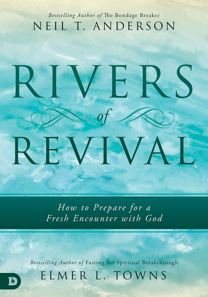 Rivers of Revival: How to Prepare for a Fresh Encounter with God