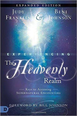 Experiencing the Heavenly Realms (Expanded Edition)
