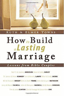 How to Build a Lasting Marriage