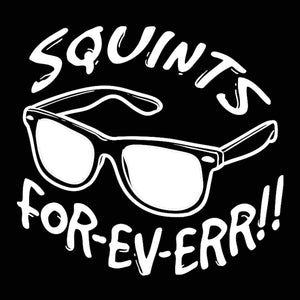 Squints Forever Men's T-Shirt